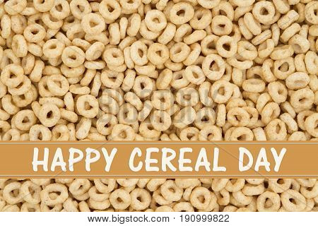 Celebrating national cereal day Oats round cereal background with text Happy Cereal Day