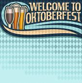 Vector poster for Oktoberfest text: layout for festival menu on blue harlequin diamond background, lettering title - welcome to oktoberfest, 3 glass foamy dark munich beer on bavarian rhombus pattern. poster