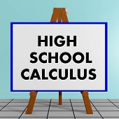 "3D illustration of ""HIGH SCHOOL CALCULUS"" title on a tripod display board poster"