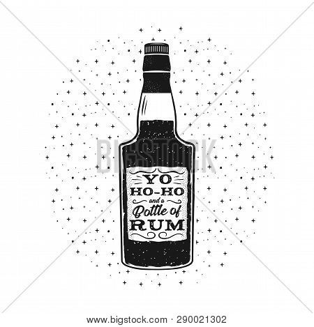 Hand Drawn Fun Rum Poster With Bottle And Quote - Yo-ho-ho And A Bottle Of Rum. Stock Vector Retro M