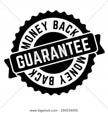 Money Back Guarantee Stamp On White Background. Sign, Label, Sticker
