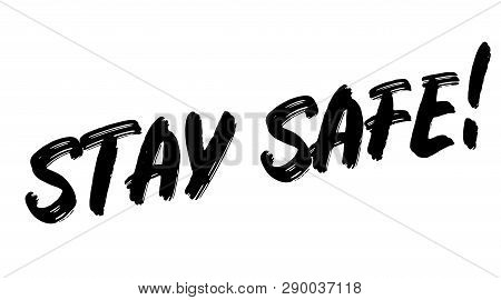 Stay Safe Stamp On White Background. Sign, Label, Sticker