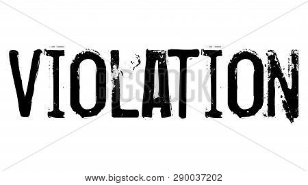Violation Stamp On White Background. Sign, Label Sticker