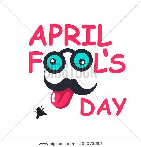 April Fools Day. Colorful Text With Funny Mustache Glasses And Tongue. Cartoon Style. Vector Illustr