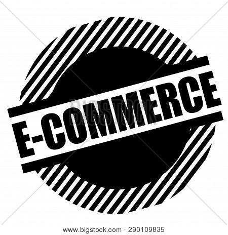 E-commerce Black Stamp On White Background . Label Sticker
