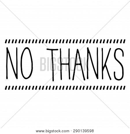 No Thanks Stamp On White Background. Sign, Label, Sticker