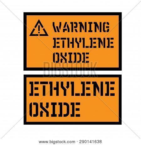 Ethylene Oxide Sign On White Background . Label Sticker