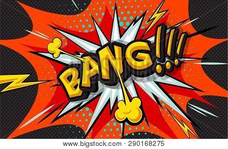 Bang!  Pop Art Cloud Bubble. Wow Funny Speech Bubble. Trendy Colorful Retro Vintage Background In Po