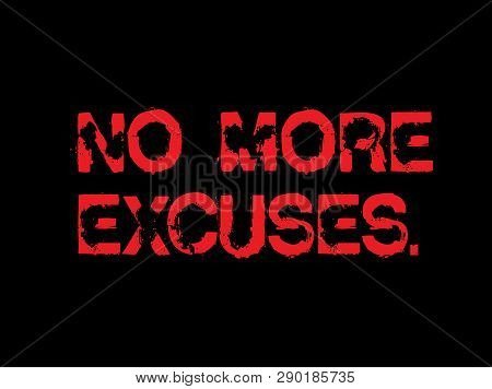 No More Excuses Creative Motivation Quote Design