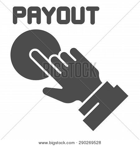 Payout Button Solid Icon. Hand And Pay Button Vector Illustration Isolated On White. Payment Glyph S