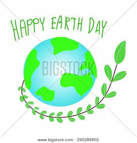 Earth Day. Eco Friendly Concept. Vector Illustration. Earth Day Concept. World Environment Day Backg