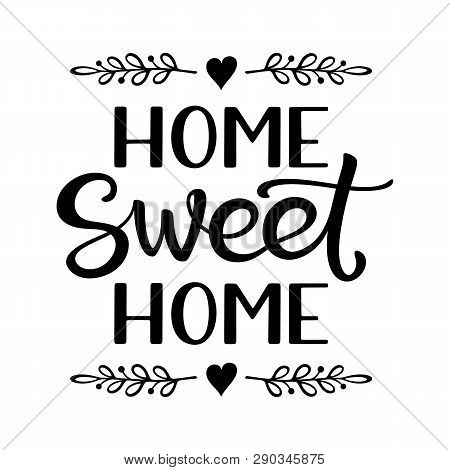Hand Lettering Typography Poster With Phrase Home Sweet Home