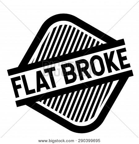 Flat Broke stamp on white background. Sign, label, sticker poster