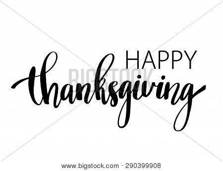 Hand Drawn Happy Thanksgiving Typography Poster. Celebration Quote Happy Thanksgiving For Thanksgivi