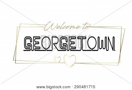 Georgetown Welcome To Text Neon Lettering Typography. Word For Logotype, Badge, Icon, Card, Postcard