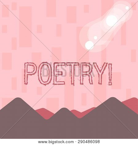 Writing note showing Poetry. Business photo showcasing Literary work Expression of feelings ideas with rhythm Poems writing View of Colorful Mountains and Hills Lunar and Solar Eclipse. poster