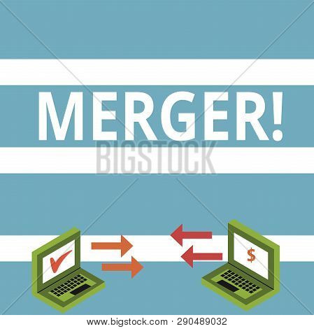 Text sign showing Merger. Conceptual photo Combination of two things or companies Fusion Coalition Unification Exchange Arrow Icons Between Two Laptop with Currency Sign and Check Icons. poster