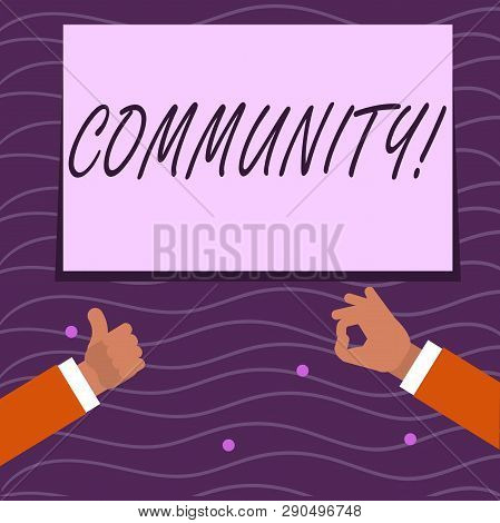 Text sign showing Community. Conceptual photo Neighborhood Association State Affiliation Alliance Unity Group Two Businessmen Hands Gesturing the Thumbs Up and Okay Sign for Promotion. poster