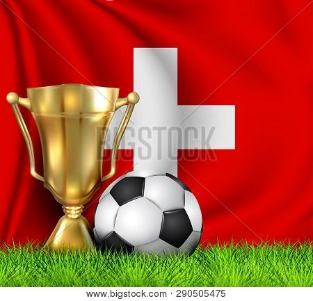 Golden Realistic Winner Trophy Cup And Soccer Ball Isolated On National Switzerland Flag. National T