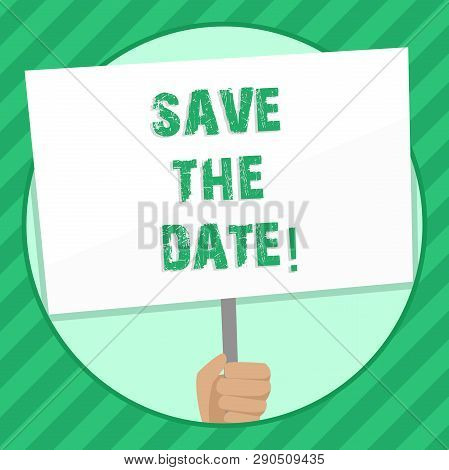 Handwriting Text Writing Save The Date. Concept Meaning Organizing Events Well Make Day Special By E