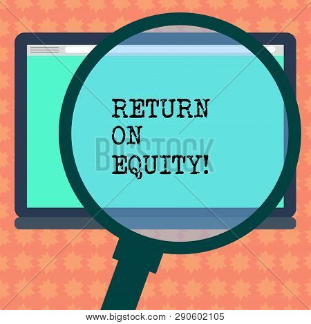 Writing note showing Return On Equity. Business photo showcasing profitability business in relation to value of shareholder Magnifying Glass Enlarging Tablet Blank Color Screen photo text Space. poster