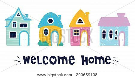 Set of cute cartoon houses with lettering - welcome home, bright juicy colors, vector flat illustration with textures poster