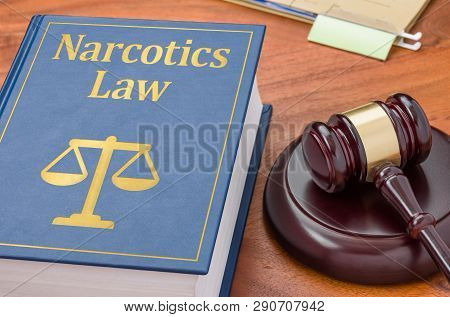 A Law Book With A Gavel  - Narcotics Law