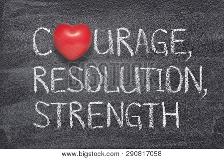 Courage, Resolution, Strength Words Written On Chalkboard With Red Heart Symbol Instead Of O