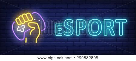 Esport Neon Text With Hand Holding Gamepad. Video Game And Cybersport Design. Night Bright Neon Sign