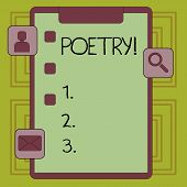 Conceptual hand writing showing Poetry. Business photo showcasing Literary work Expression of feelings ideas with rhythm Poems writing Clipboard with Tick Box and Apps for Assessment and Reminder. poster