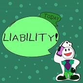 Writing note showing Liability. Business photo showcasing State of being legally responsible for something Responsibility Man in Necktie Holding Smartphone to Head in Sticker Style. poster