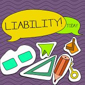 Word writing text Liability. Business concept for State of being legally responsible for something Responsibility Two Blank Colorful Speech Balloon and Different Labels Sticker Style Icons. poster