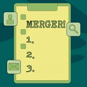 Text sign showing Merger. Conceptual photo Combination of two things or companies Fusion Coalition Unification Clipboard with Tick Box and 3 Apps Icons for Assessment, Updates, Reminder. poster