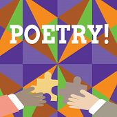 Handwriting text Poetry. Concept meaning Literary work Expression of feelings ideas with rhythm Poems writing Two Hands Holding Colorful Jigsaw Puzzle Pieces about to Interlock the Tiles. poster