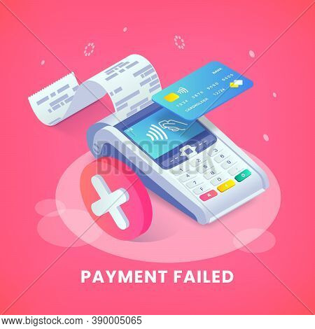 Isometric Shopping, Error Contactless Payments Banner. 3d Payment Terminal With Red Cross Checkmark