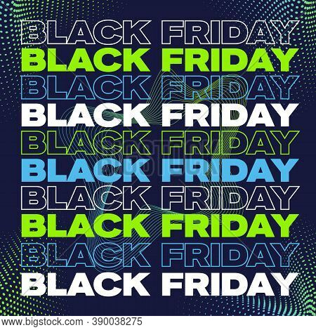 Black Friday Banner, Poster Or Flayer Template. Tech Style Typography Background Concept. Abstract S