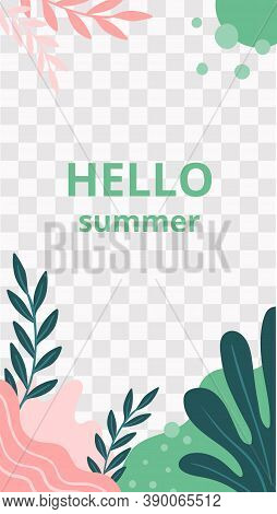 Floral Story. Garden Flora Hello Summer Social Media Story Template. Jungle Backdrop And Flora Sprin