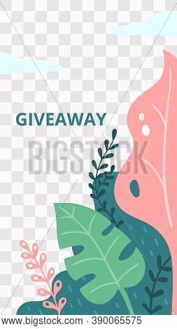 Floral Story. Garden Flora Giveaway Social Media Story Template. Mobile Size Promo Story With Botany