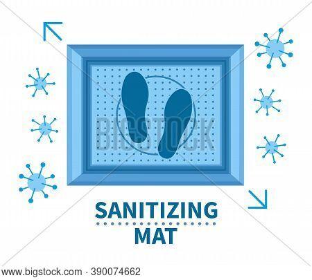 Sanitizing Mat Sign. Disinfectant Antibacterial Doormat For Shoes That Prevent Spread Of Coronavirus