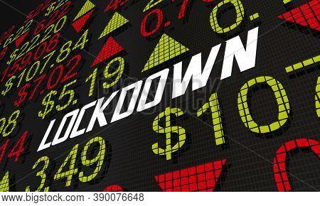 Lockdown Stock Market Impact Business Shutdown Share Prices 3d Illustration