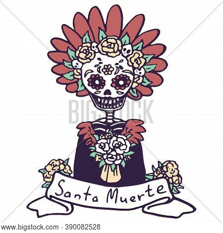 Calavera Woman On White Isolated Backdrop. Santa Muerte Text Poster For Invitation Or Gift Card, Not