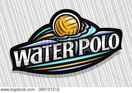 Vector Logo For Water Polo Sport, Dark Modern Emblem With Illustration Of Flying Ball In Goal, Uniqu
