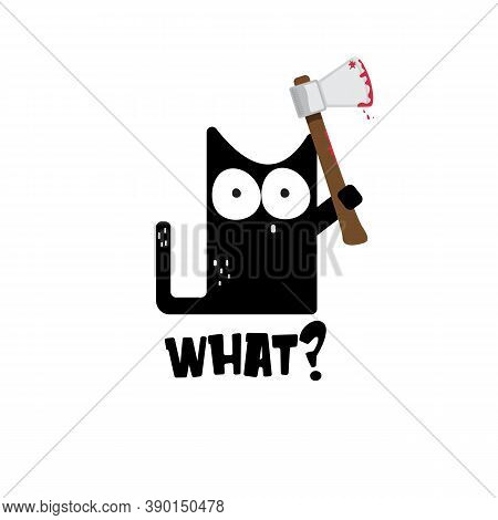 Black Cat And Ax Isolated On White Background. Funny Halloween Black Cat Holding A Bloody Ax. Hallow