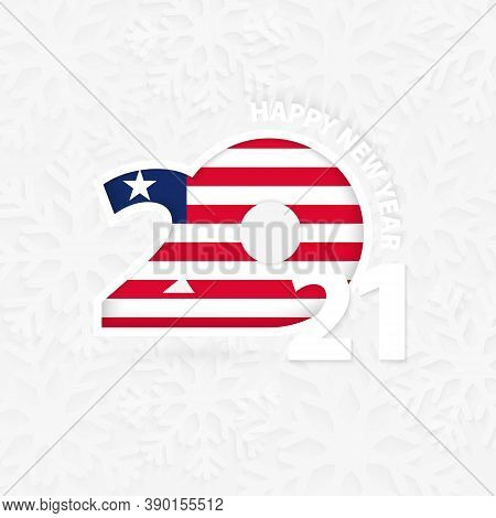 Happy New Year 2021 For Liberia On Snowflake Background. Greeting Liberia With New 2021 Year.