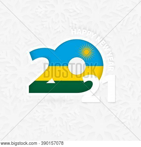 Happy New Year 2021 For Rwanda On Snowflake Background. Greeting Rwanda With New 2021 Year.