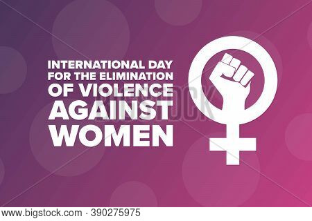 International Day For The Elimination Of Violence Against Women Concept. November 25. Template For B