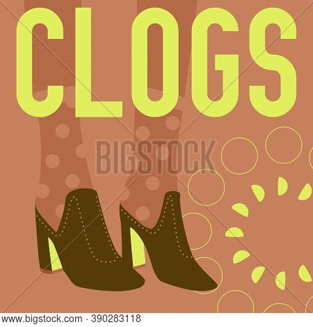 Clogs Word And Female Legs In Clogs Shoes. Bright Colorful Fashion Design. Vector Banner Template Fo