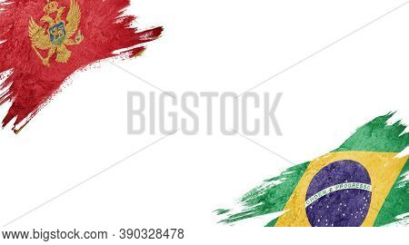 Flags Of Montenegro And Brasil On White Background