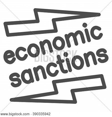 Economic Sanctions Text With Lightning Line Icon, Economic Sanctions Concept, Economic Sanction Sign