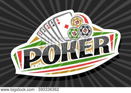 Vector Logo For Poker Gamble, White Modern Badge With Illustration Of Playing Cards And Chips, Uniqu